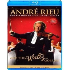 André Rieu: And The Waltz Goes On
